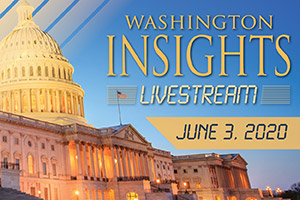 Learn and Advocate through Washington Insights Livestream